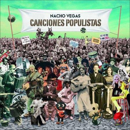 nacho vegas - canciones populistas