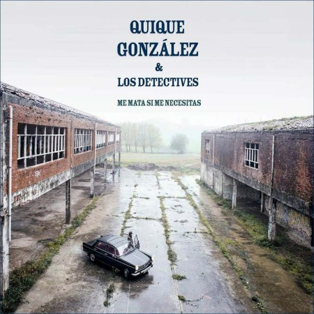 Quique Gonzalez - Me mata si me necesitas