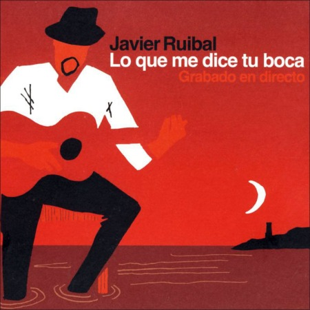 Javier Ruibal - Lo Que Me Dice Tu Boca.jpg